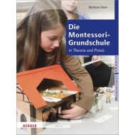Die Montessori-Grundschule in Theorie und Praxis