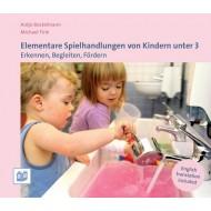 Elementare Spielhandlungen von Kindern unter 3 Erkennen, Begleiten, Fördern