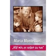 "DVD Maria Montessori: ""Hilf mir, es selbst zu tun"""
